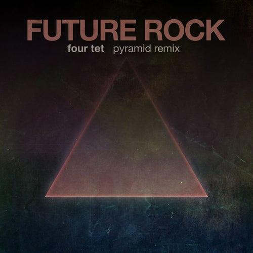 Four Tet - Pyramid (Future Rock Remix) by Future Rock