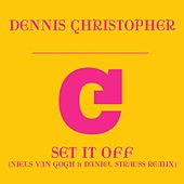 Set It Off (Niels van Gogh & Daniel Strauss Remix) van Dennis Christopher