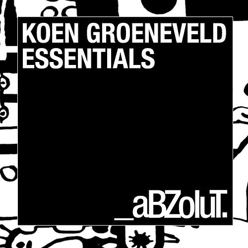 Koen Groeneveld Pres. Abzolut Essentials by Various Artists