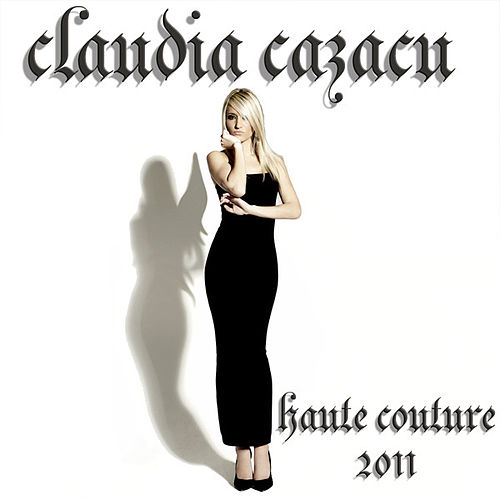 Haute Couture 2011 mixed by Claudia Cazacu by Various Artists