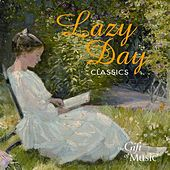Lazy Day Classics: Calm music for an indulgent moment by Various Artists
