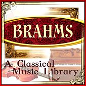 Brahms: A Classical Music Library by Various Artists