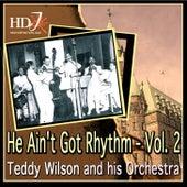 He Ain't Got Rhythm - Vol. 2 by Teddy Wilson