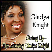 Giving Up - The Amazing Gladys Knight de Gladys Knight