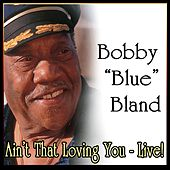Ain't That Loving You - Live! von Bobby Blue Bland