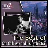 Cab Calloway - The Best Of by Cab Calloway & His Orchestra