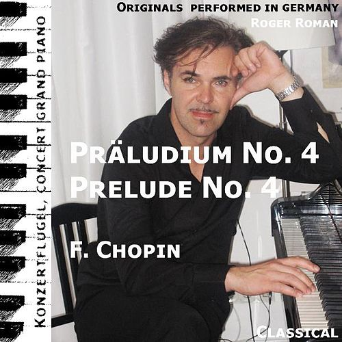 Prelude No. 4 , Präludium No. 4 (feat. Roger Roman) by Frederic Chopin