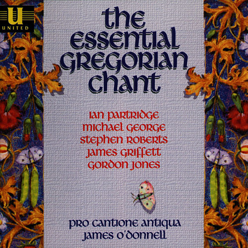 The Essential Gregorian Chant by Pro Cantione Antiqua