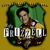 Give Me More, More, More by Lefty Frizzell