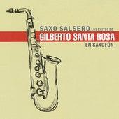 Los Exitos De Gilberto Santa Rosa de Saxo Salsero