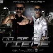 No Se Que Tiene - Single by Axcel Y Andrew