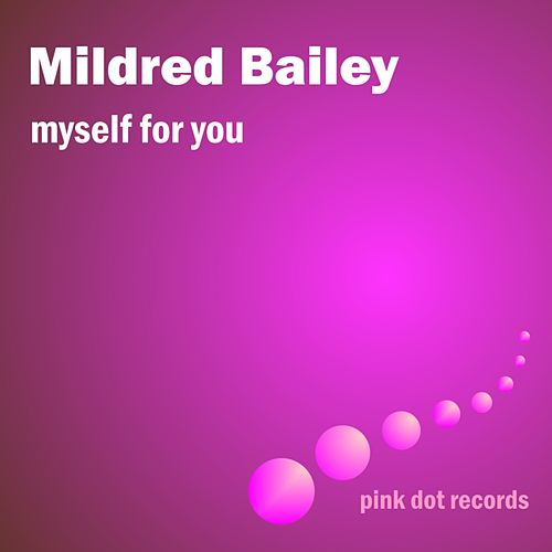 Myself For You by Mildred Bailey