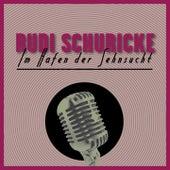 Im Hafen Der Sehnsucht de Rudi Schuricke