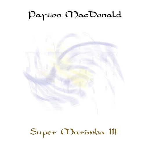 Super Marimba III by Payton MacDonald