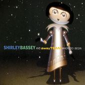 Where Do I Begin (Away Team Remix) by Shirley Bassey