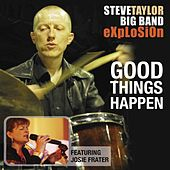 Good Things Happen by Steve Taylor Big Band Explosion