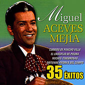 35 Exitos by Miguel Aceves Mejia