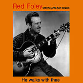 He Walks with Thee by Red Foley