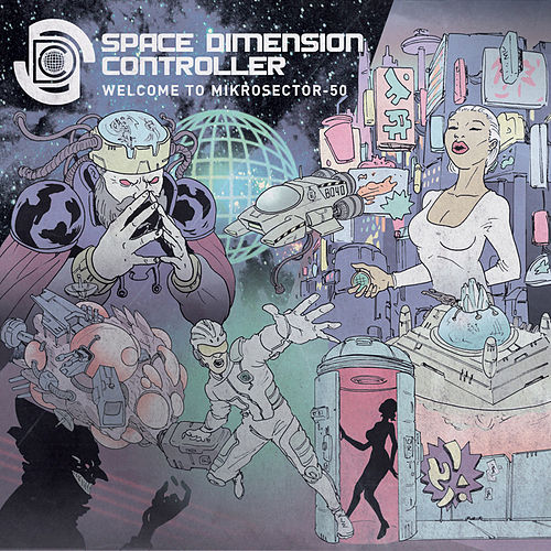 Welcome To Mikrosector-50 by Space Dimension Controller