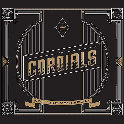 Not Like Yesterday by The Cordials