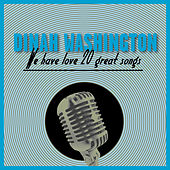We Have Love - 20 Great Songs by Dinah Washington