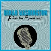 We Have Love - 20 Great Songs de Dinah Washington