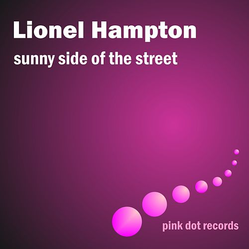 Sunny Side Of The Street by Lionel Hampton