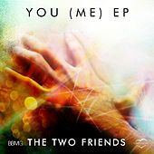 You (Me) - EP von Two Friends