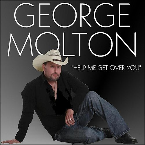 Help Me Get Over You by George Molton