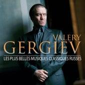 Valery Gergiev: Les Plus Belles Musiques Classiques Russes de Valery Gergiev