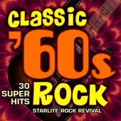 Classic 60s Rock - 30 Super Hits by Starlite Rock Revival