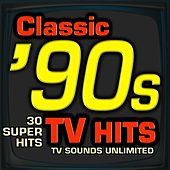 Classic 90s TV Hits - 30 Super Hits de TV Sounds Unlimited