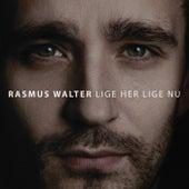 Lige Her Lige Nu de Rasmus Walter