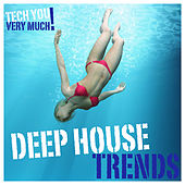 Deep House Trends (Unmixed Tracks Selection) von Various Artists