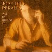Así Te Quiero Yo de Jose Luis Perales
