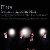 Sorry Seems To Be The Hardest Word by Blue