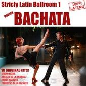 Strictly Latin Ballroom Vol. 1: Bachata (18 Original Bachata Hits) by Various Artists