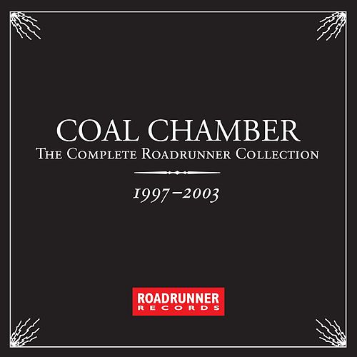 The Complete Roadrunner Collection 1997-2003 by Coal Chamber
