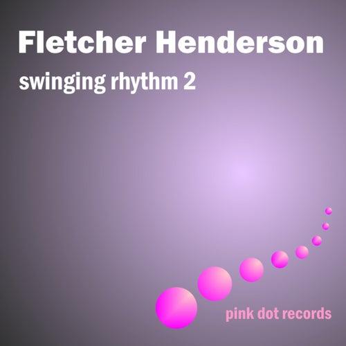 Swinging Rhythm 2 by Fletcher Henderson