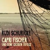 Capri Fischer Und Seine Großen Erfolge de Rudi Schuricke