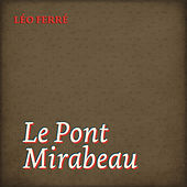 Le Pont Mirabeau de Leo Ferre