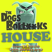 The Dogs Bollocks House by DJ Dee Bee