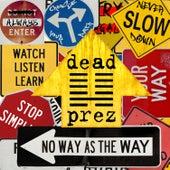 No Way As The Way by Dead Prez