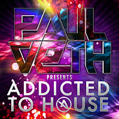 Paul Veth presents Addicted to House von Various Artists