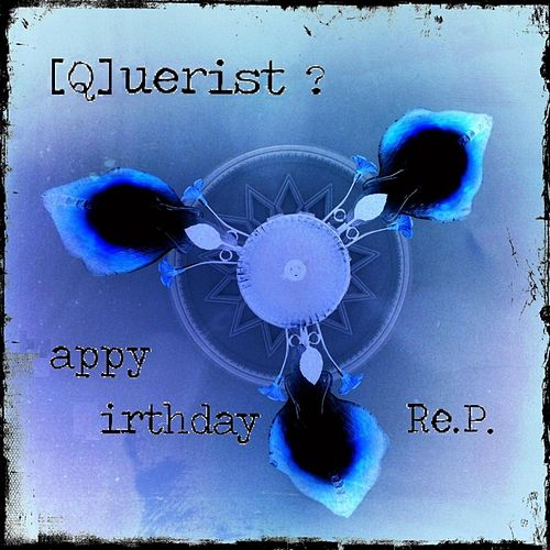 Appy Irthday Re.P. by Querist