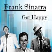 Get Happy by Frank Sinatra