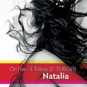 On Fire - S Toboy by Natalia