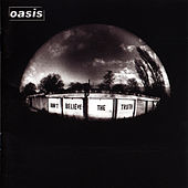 Don't Believe The Truth by Oasis