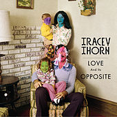 Love and its Opposite de Tracey Thorn