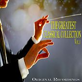 The Greatest Classical Collection Vol. 1 - Original Recordings von Various Artists